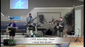 I Give You Glory - CAG Worship Team