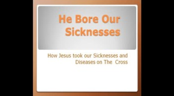 He Bore our Sicknesses