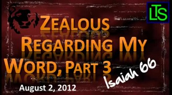 Zealous For My Word, Part 3