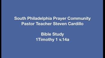 SPPC Bible Study - 1 Timothy 1 v.14a