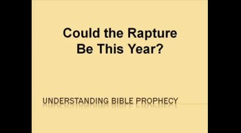Could The Rapture Be This Year?