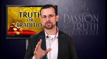 Truth or Tradition Part 8 of 8 - Jim Staley