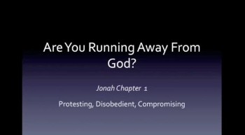 Choices Jonah 1- Are you running away from God