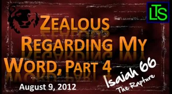 Zealous for My Word, Part 4