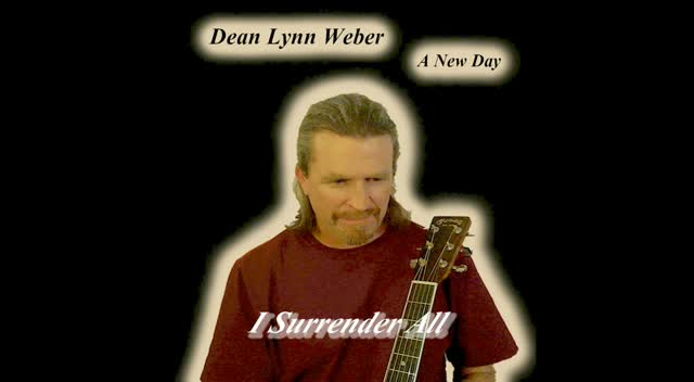 Dean Lynn Weber - I Surrender All