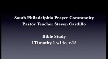 SPPC Bible Study - 1 Timothy 1 v.14c, v.15
