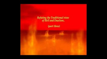 Refuting the Traditional Hell...part 3