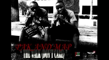 """PAK AND MAP NEW SINGLE """"Don't Care"""""""