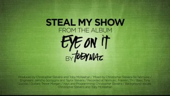TobyMac - Steal My Show (Official Lyric Video)