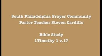 SPPC Bible Study: 1 Timothy 1v.17
