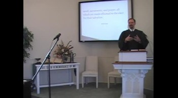 "Catechism: ""Word, Sacraments, Prayer"" Rev. R. Scott MacLaren, First OPC Perkasie, PA 9/30/12"