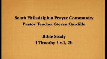 SPPC Bible Study - 1Timothy 2 v.2b