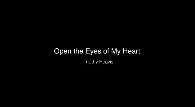 Open the Eyes of My Heart - Timothy Reavis