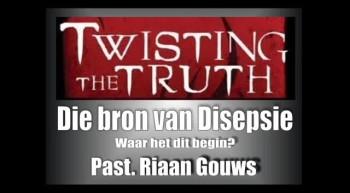 Soteria - Twisting the Truth (1) - Die Bron van Disepsie