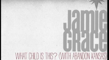 Jamie Grace - What Child Is This? (With Abandon Kansas)