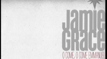 Jamie Grace - O Come, O Come Emmanuel