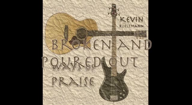Ways of Praise - Kevin Bueltmann - CD Release
