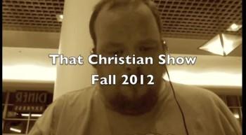 That Christian Show-November 5, 2012