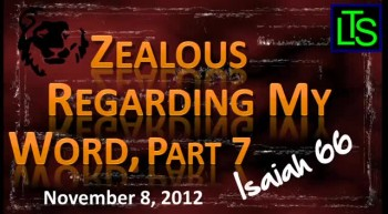 Zealous for My Word, Part 7