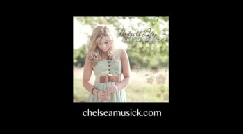 Chelsea Musick-The Story Behind Pefectly You
