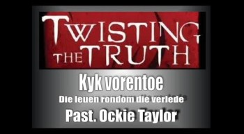 Soteria - Twisting the Truth (4) - Kyk vorentoe