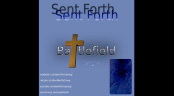 Sent Forth - Battlefield