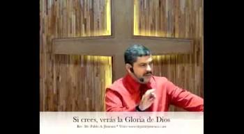 Si crees, verás la Gloria de Dios