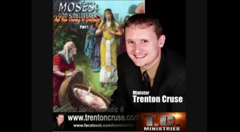 "Trenton Cruse - ""MOSES: GOD'S DELIVERER And Your Journey To Greatness! Part 1"""