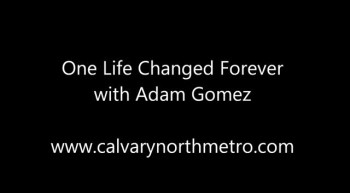 One Life Changed Forever