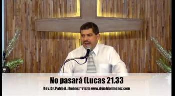 No pasará (Lucas 21.33)