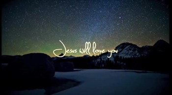 Jesus Will Love You