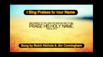 I Sing Praises to Your Name oh Lord