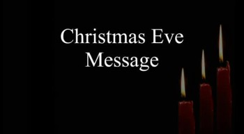 Christmas Eve Message - 12/24/2012
