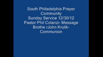 South Philadelphia Prayer Community, Sunday Service 12/30/12
