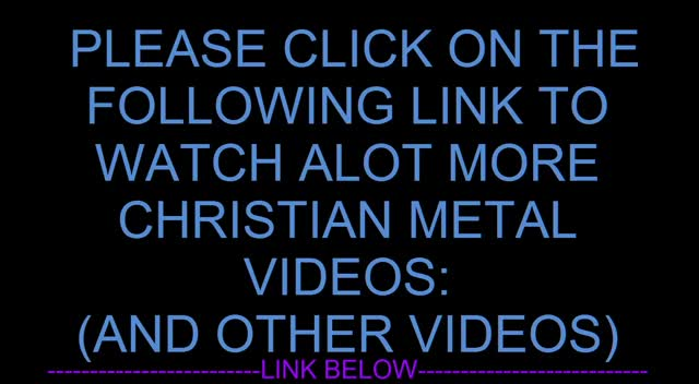 MORE CHRISTIAN METAL VIDEOS