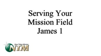 Serving Your Mission Field - Part 1 - 12/30/2012