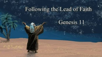 Abraham: Following the Lead of Faith - Part 1 - 1/13/2013