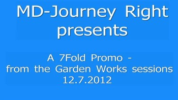 7Fold Garden Works Sessions 12.7.2012