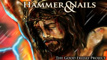 Hammer & Nails - The Good Friday Project 2013