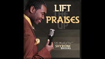 "Shyrone Brooks "" LIFT THE PRAISE UP "" VIDEO"