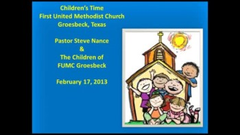 FUMC Children's Time - 02/17/2013