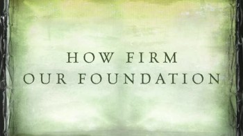 Jesus, Firm Foundation (Official Lyric Video)