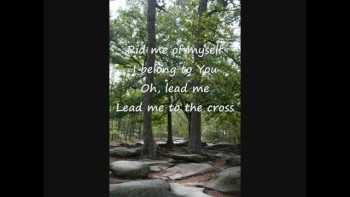Lead Me to the Cross w/ lyrics