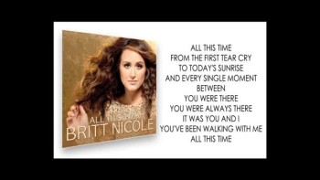 Britt Nicole - All This Time (Official Lyric Video) - Christian Music Videos