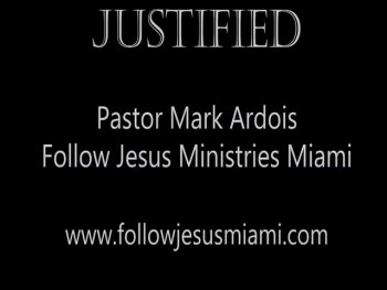 Justified - The Grace of God (Pastor Mark Ardois)