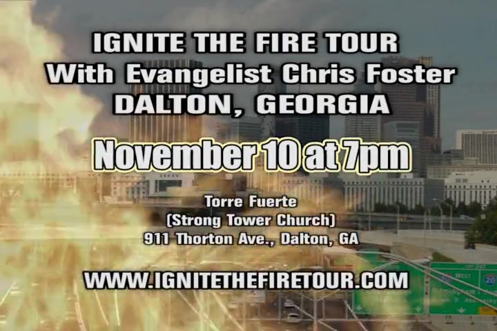 Ignite The Fire Tour / Evangelist Chris Foster