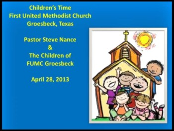 FUMC Children's Time - 04/28/2013