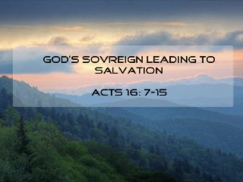God's Sovreign Leading to Salvation