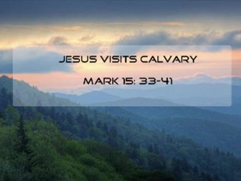 Jesus Visits Calvary