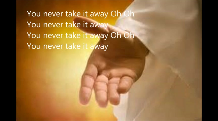 Never Take It Away